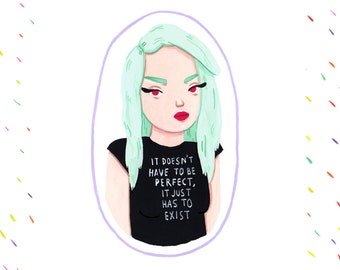 it doesn't have to be perfect, i just has to exist - A5 print