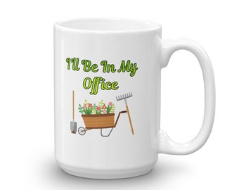 Gardener Gifts | Gardening Mug, Gift For Gardener, Garden Gift, Gardener Mug, Mug For Gardener
