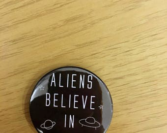 Aliens Believe In Us Badge!