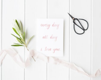 "Valentine's Day ""Every Day I love you"" Card"