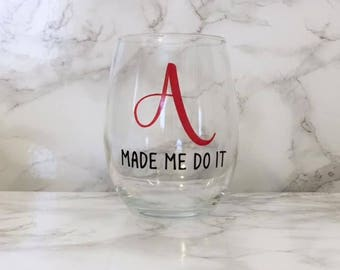 A Made Me Do It - Stemless Wine Glass