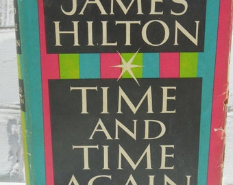 Time and Time Again  by  James Hilton. Hardback Book. Famous British Writers. Circa 1953. Book Club Edition.
