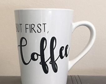 But First, Coffee - Coffee Mug