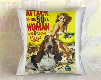 Basset Hound Art Pillow Case Throw Pillow - Attack of the 50 Foot Woman Movie Poster  Perfect DOG LOVER Gift for Her Gift for Him