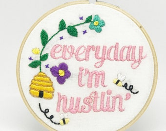 Like a Boss, Hustling, and Slaying embroidery hoop! Four types to choose!