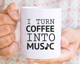 "Music teacher gift ""I turn coffee into music"" mug, christmas gift,music gifts,music gifts for men, music graduation, music lover gift, MU216"
