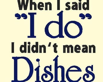 When I said I Do Dishes DOWNLOAD DIGITAL Design 4x4