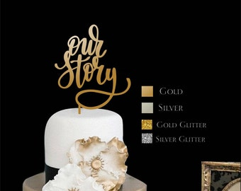 """Cake Topper  Our Story  - Wedding Cake Topper  -  Gold Cake Topper-Please Enter your phone number in the """"NOTE to the seller"""""""
