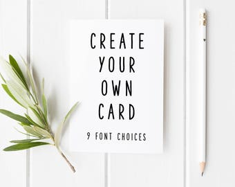 Create Your Own Card, Personalised Card, Custom Birthday Card, Custom Anniversary Card, Wedding Card, Create A Card, Bespoke Card Design