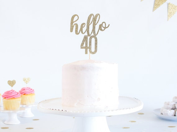 Hello 40 Cake Topper - Glitter - Birthday Cake Topper. Funny Birthday. 40th. Fourtieth Birthday Decor. 40th Cake Smash. Fabulous Forty.