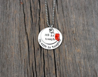 Hand stamped MS is tough - my [person] is tougher - Multiple Sclerosis Support necklace / wife / husband / brother / sister / mom / dad