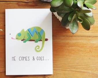 "He Comes and Goes / 5x7"" CHAMELEON GREETINGS CARD"