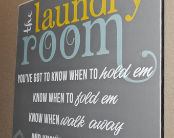 Laundry Room Sign   Size 24x24 - You've got to know when to fold um - Kenny Rogers - Other Sizes Available
