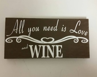 All you need is Love and WINE wood sign