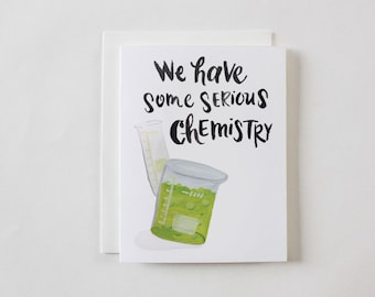 We Have Some Serious Chemistry Greeting Card