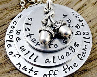 Sister to Sister Necklace - Hand Stamped Couple of Nuts off Family Tree - Handstamped Jewelry