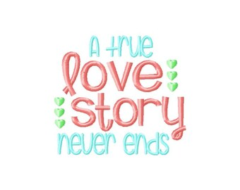 A true Love story never ends embroidery design, love embroidery design, hearts embroidery design, wedding embroidery design
