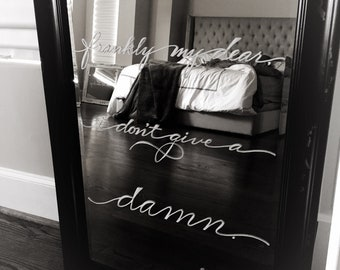 Mirror Art Calligraphy - Home Decor Mirror - Frankly My Dear, I Don't Give A Damn