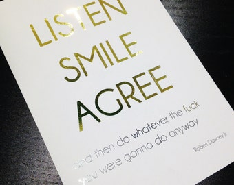 Oops Print - LISTEN SMILE AGREE Gold and Silver Foil 5 x 7 Print