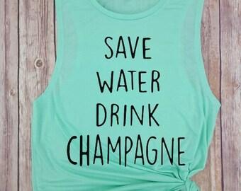 Save water drink champagne, Tumblr shirt, wine shirt, wine tank top, brunch tank, save water shirt, bridesmaid tank, champagne tank