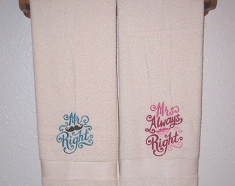 HIS and HERS Towel Set - Mr. Right & Mrs. Always Right Bath Towels - Pick Your Colors - For Newlyweds, Wedding Gift, Anniversary Home Decor