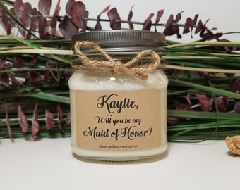 8oz Will You Be My Maid of Honor Gift - Personalized Maid of Honor Candles  - Custom Bridal Candles - Soy Candles Handmade - Bridesmaid Gift