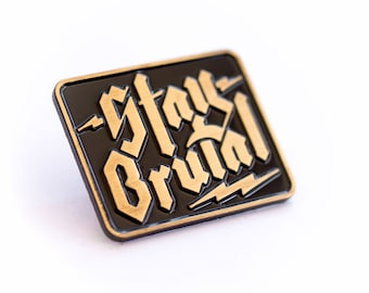 Stay Brutal Enamel Pin