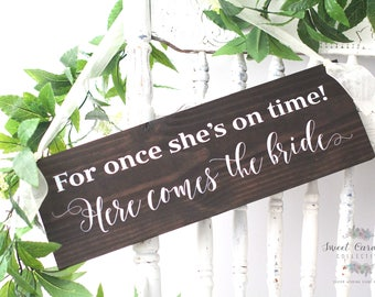 Wooden Ring Bearer Sign | Here Comes the Bride | Ring Bearer | Ring Bearer Signs | Wedding Sign | For Once She's On Time - WS-226