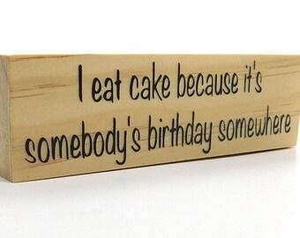 """Funny Rustic Food Magnet, I Eat Cake Magnet, Funny Gift Magnet, Kitchen Refrigerator Magnets, 1.5"""" x 5"""""""