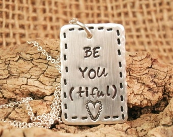 Be You Tiful hand stamped necklace, Valentines Day Necklace, Inspirational necklace, motivational necklace, Hand stamped necklace