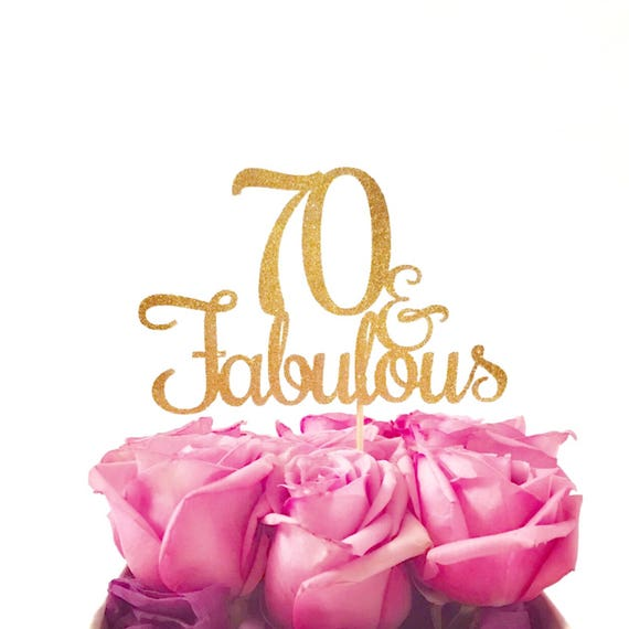 Fab At 70: 70 And Fabulous Cake Topper Glitter Cake Topper Birthday