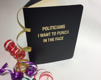 Politicians I Want To Punch In The Face Notebook
