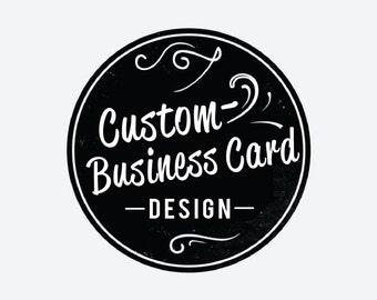 Custom business card design -  Fully Customizable - you chose the design!