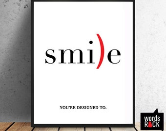 Smile Print, 8x10 Digital Wall Art, Title: Smile your designed to, Motivational Print