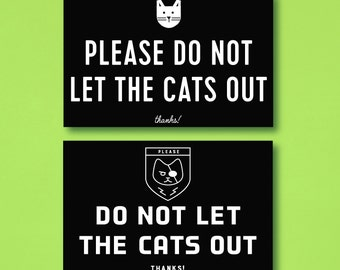Please Do Not Let the Cat/s Out Sign