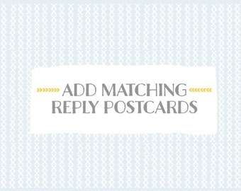 Add matching REPLY POSTCARDS