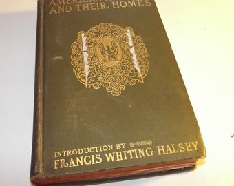 American Authors and their Homes by Francis Whiting Halsey (ed), 1901 - Antique Hardback Book, Illustrated