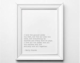 Emily Bronte Literary Print, I Love The Ground Under His Feet Literary Quote, Literary Quote, Printable Quote Literary Art, Printable Poster