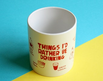 Mug - Things I'd Rather Be Drinking  | Coffee Mug | Cup | Drinking Cup | Funny Mug