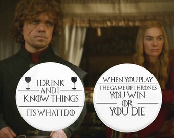 """SALE Game of Thrones 2.25"""" Pins, 2 pack pins, Tyrion, Queen Cersei, Game of Thrones Quotes, GRRM, House Lannister, I Drink and I Know Things"""