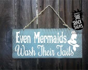 mermaid sign, mermaid decor, even mermaids wash their tails, mermaid decoration, mermaid bathroom decor, mermaid widsom, 187/231