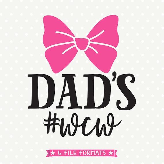Dads Wcw Svg Hair Bow File Girls Shirt Svg File Woman Crush