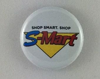 """1"""" Button - Shop Smart...Shop S-Mart!"""