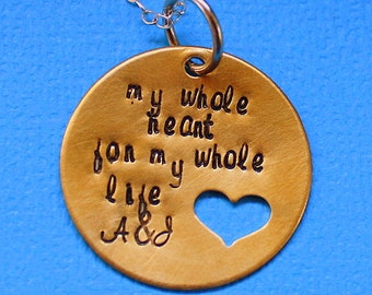 My Whole Heart For My Whole Life Necklace - Hand Stamped - Personalized Wedding Jewelry - Custom Anniversary Gift