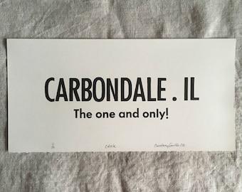 """Carbondale . IL - letterpress 12""""x6"""""""