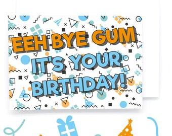Eeh Bye Gum It's Your Birthday! Birthday Card (Northern Greetings Card/Funny/Birthday/Celebrate/Joke/Funny/Love)