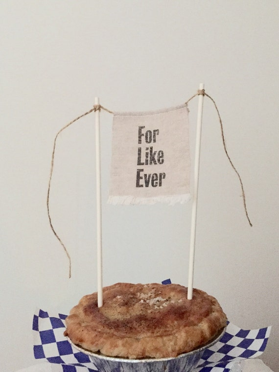 For Like Ever cake topper. wedding shower anniversary linen cake topper - For Like Ever Linen Banner Style cake decoration.