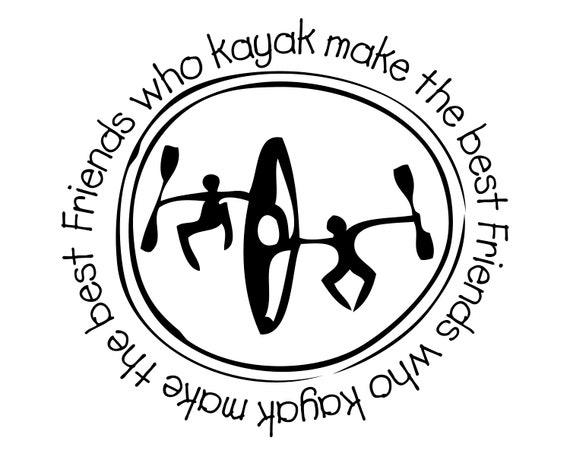 Kayak shirt friends who kayak make the best friends Fishing vapor t-shirt moisture wicking