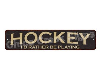 Hockey I'd Rather Be Playing Vintage Look Rustic Chic Metal Sign 4x18 4180016
