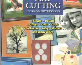 The Complete Guide to Basic Mat Cutting by Vivian Kistler, Logan Graphics Products 2011
